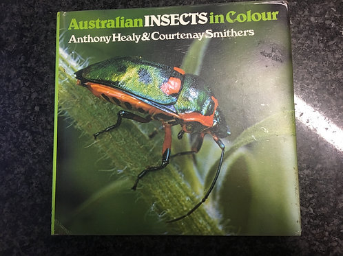 Australian Insects in Colour by Anthony Healy & Courtenay Smithers