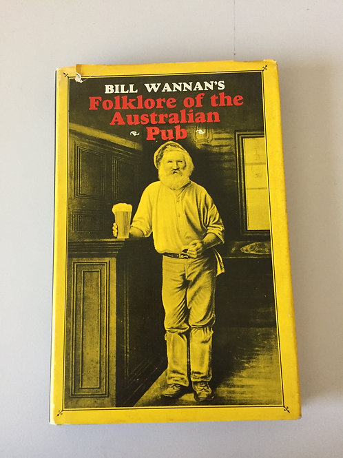 Folklore of the Australian Pub by Bill Wannan