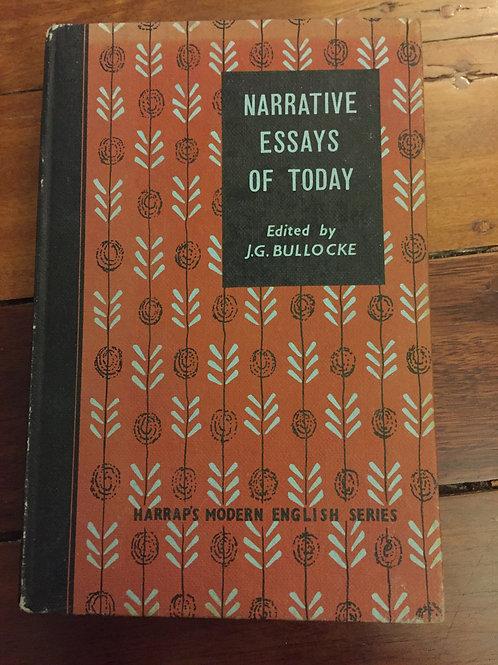 Narrative Essays of Today ed. J.G. Bullocke