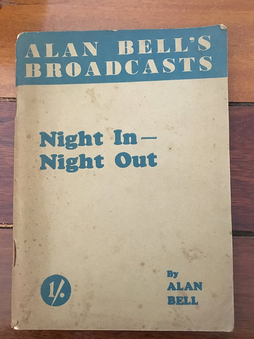 Night In - Night Out, Alan Bell's Broadcasts by Alan Bell