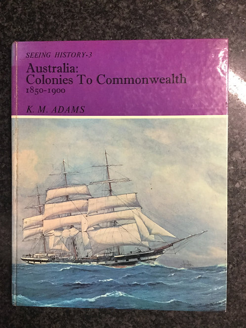 Australia: Colonies to Commonwealth by Adams