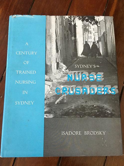 Sydney's Nurse Crusaders by Isadore Brodsky