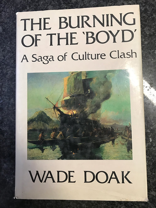 The Burning of the 'Boyd' by Wade Doak