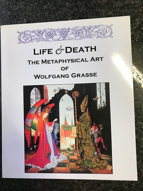 Life & Death, The Metaphysical Art of Wolfgang Grasse