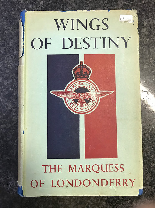 Wings of Destiny by the Marquess of Londonderry