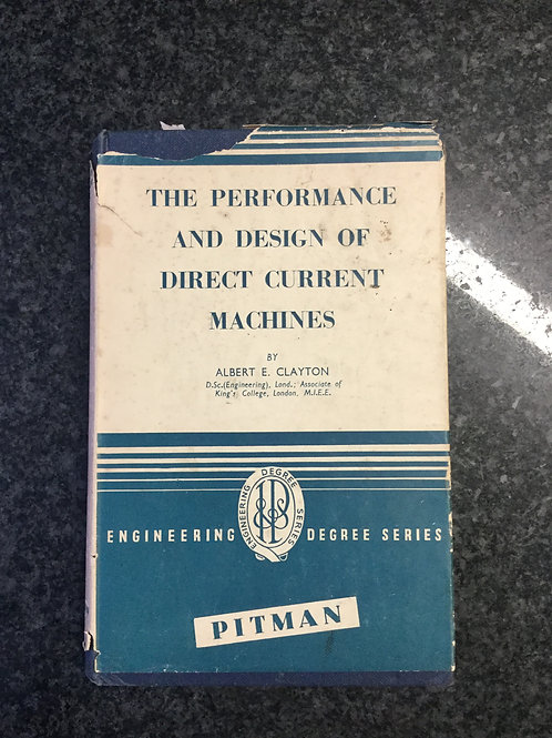Performance and Design of Direct Current Machines by Clayton