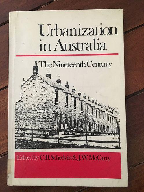 Urbanization in Australia, The Nineteenth Century ed. Schedvin & McCarty