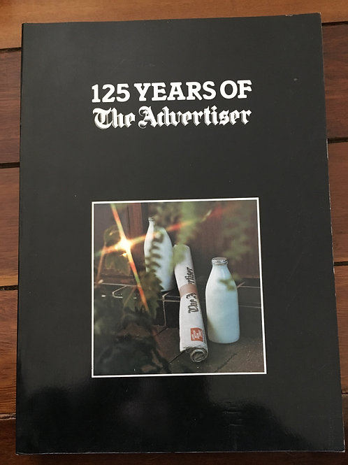 125 Years of The Advertiser by Peter Lord