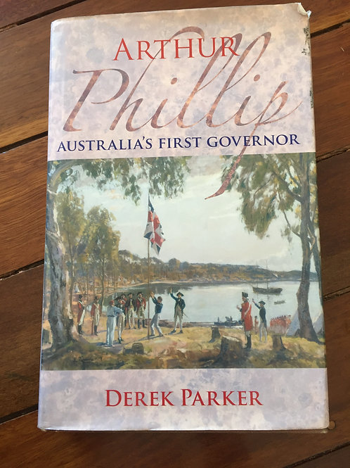 Arthur Phillip by Derek Parker