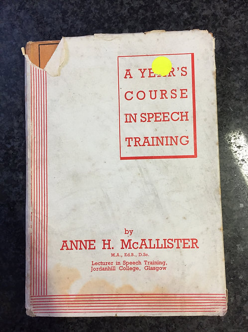 A Year's Course in Speech Training by Anne H. McAllister