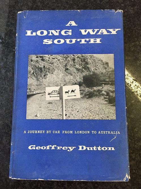A Long Way South by Geoffrey Dutton