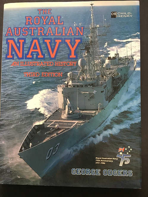 Australian Navy, An Illustrated History by George Odgers