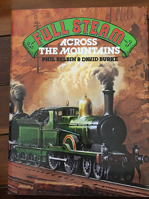 Full Steam, Across the Mountains by Phil Belbin & David Burke