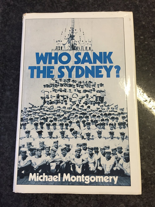 Who Sank The Sydney? by Michael Montgomery