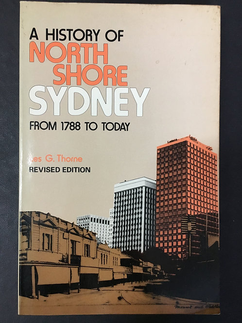 A History of North Shore Sydney by Les G. Thorne