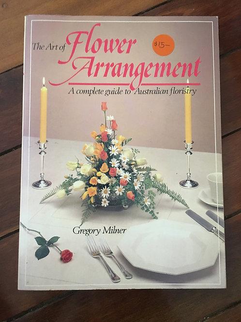 Art of Flower Arrangement by Gregory Milner
