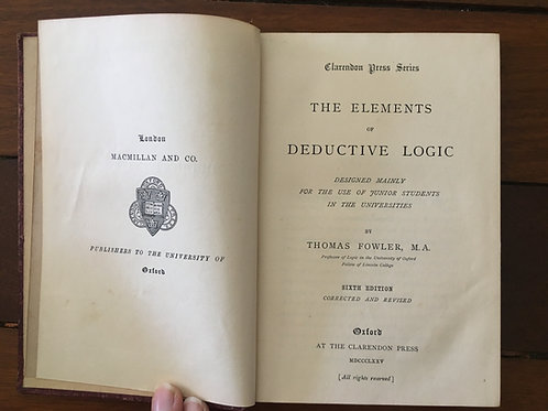 The Elements of Deductive Logic by Thomas Fowler