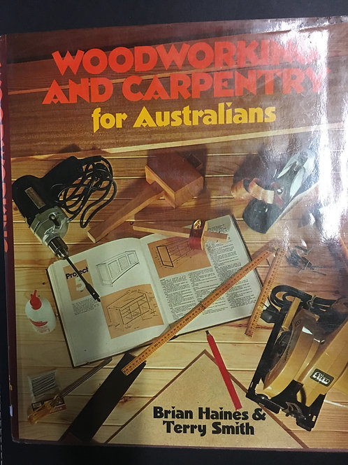 Woodworking and Carpentry for Australians by Haines & Smith