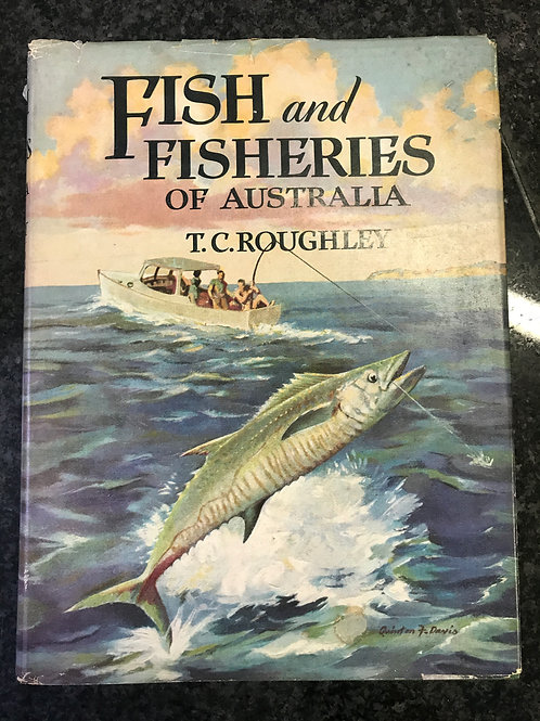 Fish and Fisheries of Australia by T.C. Roughley
