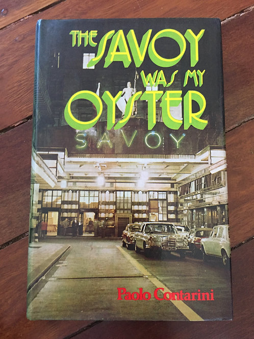 The Savoy was my Oyster by Paolo Contarini