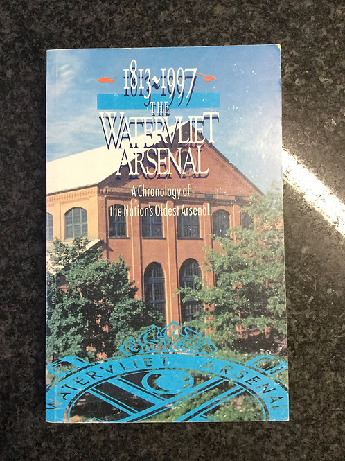 The Watervliet Arsenal 1813-1997