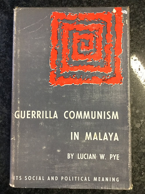 Guerrilla Communism in Malaya by Lucian Pye