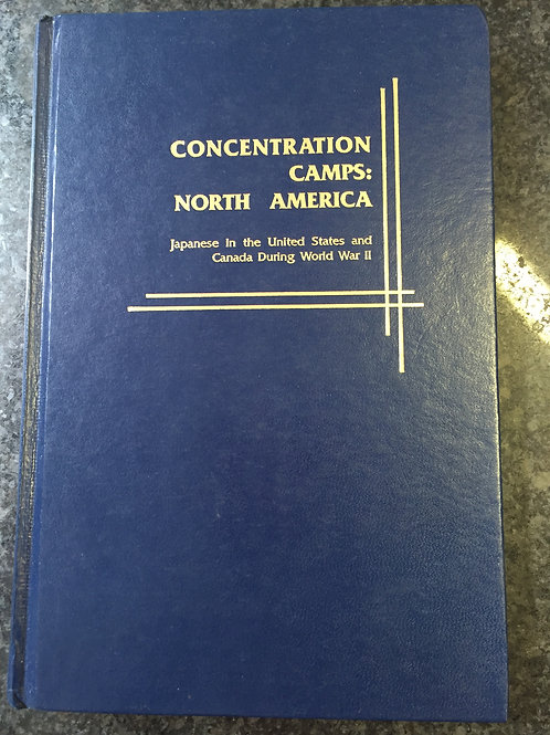 Concentration Camps: North America by Roger Daniels
