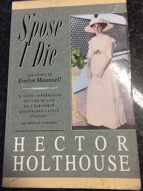 S'pose I Die by Hector Holthouse