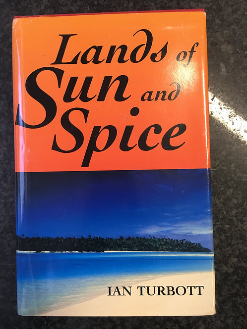 Land of Sun and Spice by Ian Turbott