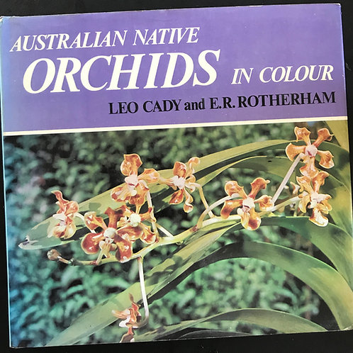 Australian Native Orchids in Colour by Leo Cady & E.R. Rotherham