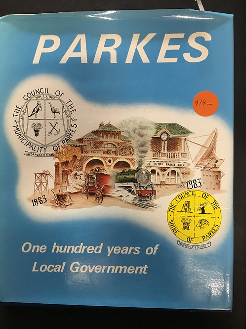 Parkes, One hundred years of Local Government, ed. R.T. Tindall