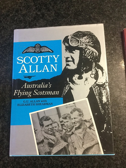 Scotty Allan Australia's Flying Scotsman by G.U. Allan with Elizabeth Shearman