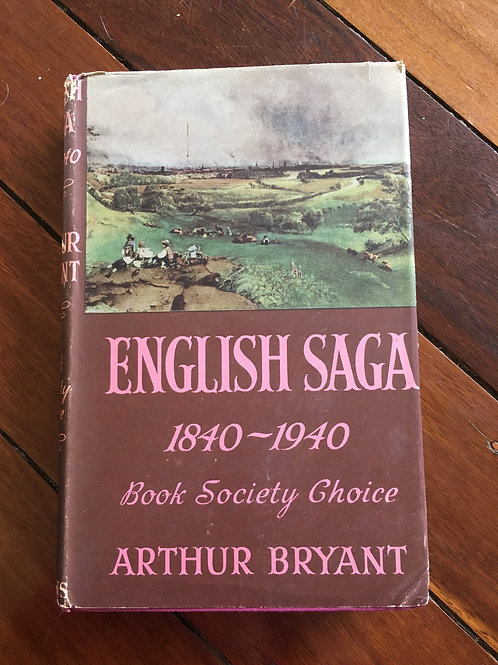 English Saga 1840 - 1940 by Arthur Bryant