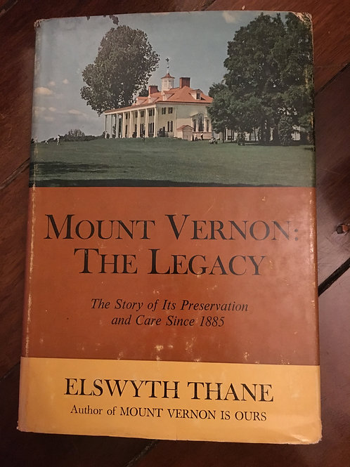 Mount Vernon the Legacy by Elswyth Thane