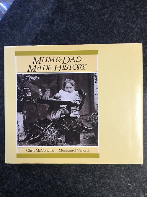 Mum & Dad Made History by Chris McConville