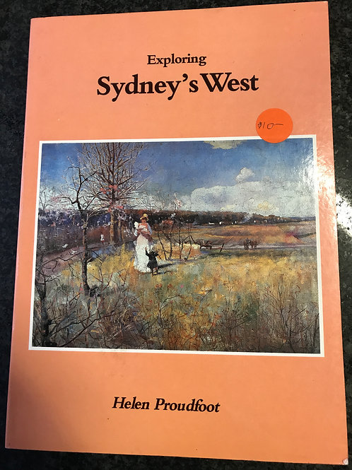 Exploring Sydney's West by Helen Proudfoot