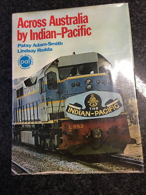 Across Australia by Indian - Pacific by Adam-Smith & Rodda