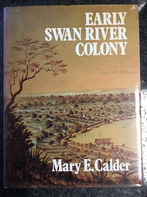Early Swan River Colony by Mary E. Calder