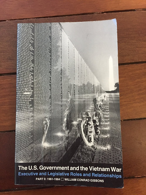 The U.S.Government and the Vietnam War by William Conrad Gibbons