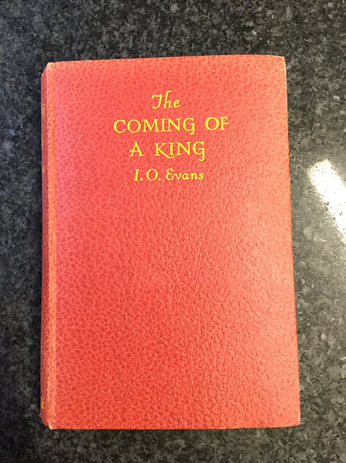 The Coming of a King by I. O. Evans