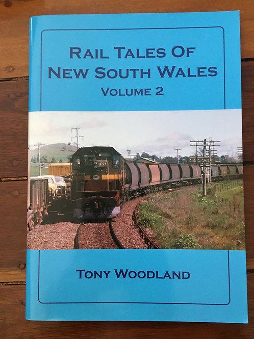 Rail Tales of New South Wales, Vol II by Tony Woodland