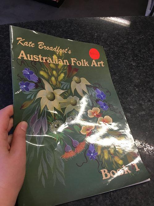 Kate Broadfoot's Australian Folk Art, Book 1