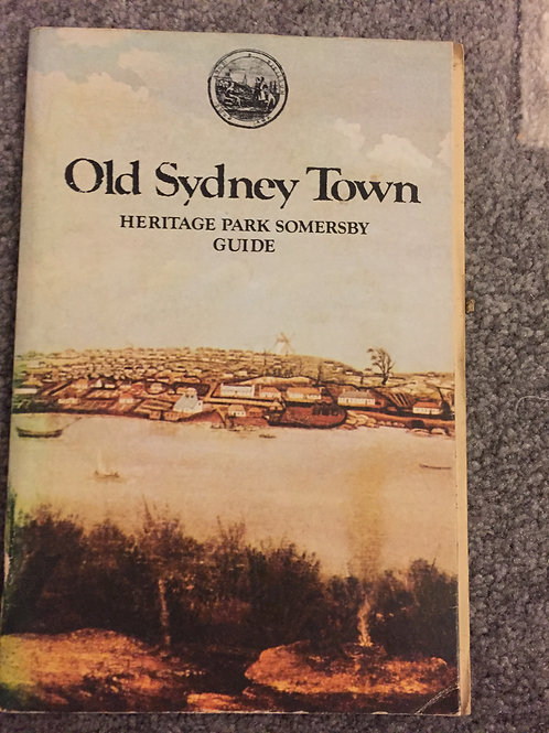 Old Sydney Town, Heritage Park Somersby Guide