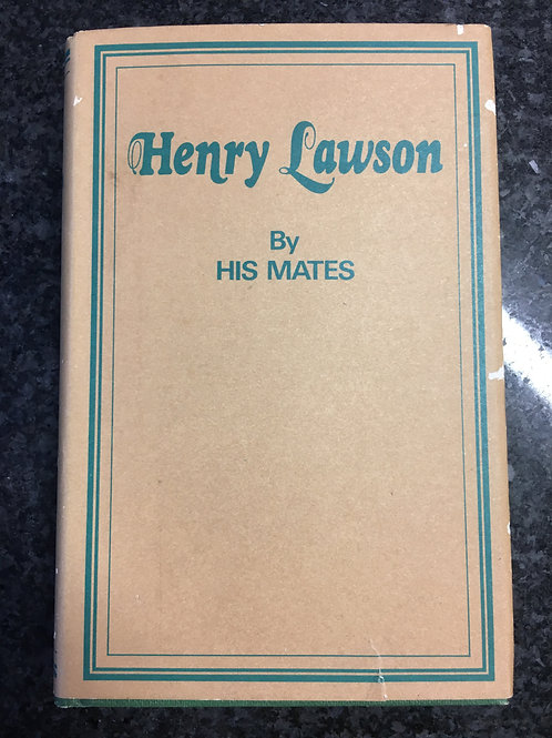 Henry Lawson by His Mates