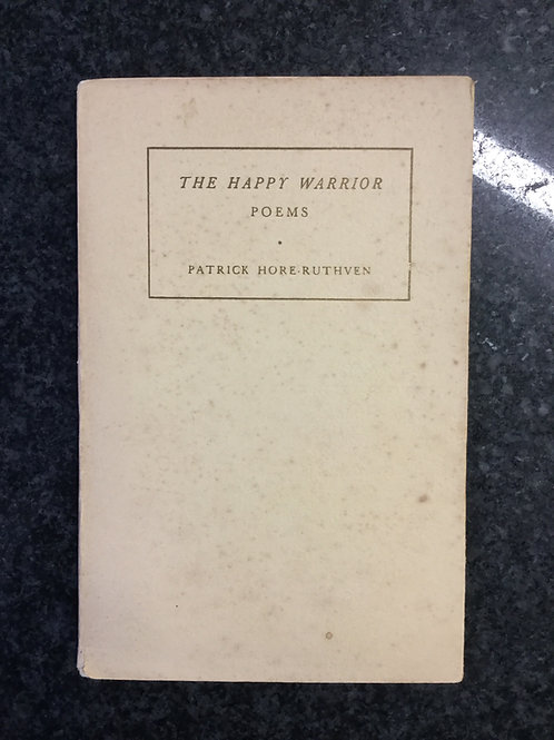 The Happy Warrior, Poems by Patrick Hore-Ruthven
