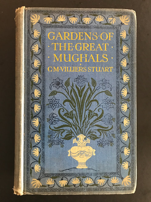 Gardens of the Great Mughals by C.M. Villiers Stuart