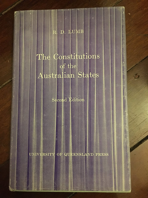 The Constitutions of the Australian States by R. D. Lumb