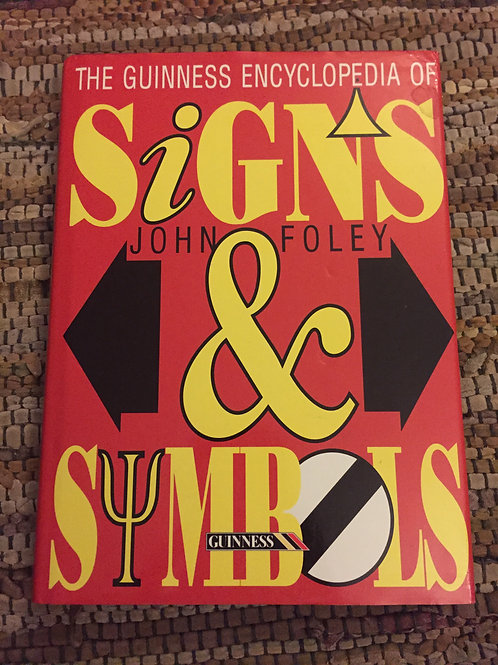 Guinness Encyclopedia of Signs & Symbols by John Foley