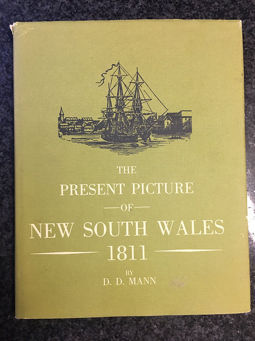 The Present Picture of New South Wales 1811 by D. D. Mann