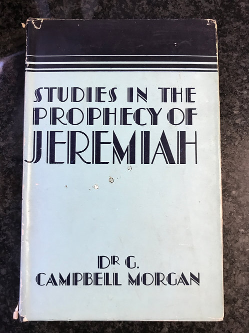 Studies in the Prophecy of Jeremiah by Dr. G. Campbell Morgan